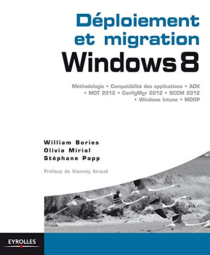 Déploiement et migration windows 8: Méthodologie, compatibilité des applications, ADK, MDT 2012, ConfigMgr 2012, SCCM 2102, Windows Intune, MDOP. (Blanche)