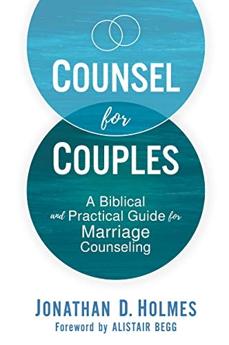 Counsel for Couples: A Biblical and Practical Guide for Marriage Counseling