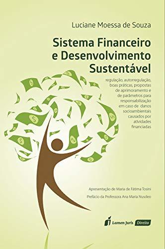 Sistema Financeiro e Desenvolvimento Sustentável: regulação, autorregulação, boas práticas, propostas de aprimoramento e de parâmetros para responsabilização ... causados por atividades financiadas