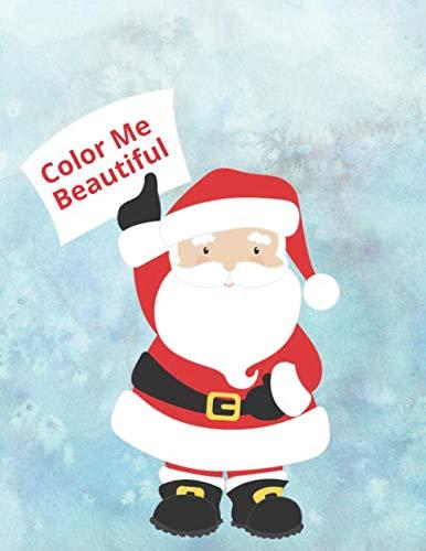 Color Me Beautiful: Malbuch Weihnachten für Kinder, schönes Weihnachtsgeschenk oder zum Nikolaus, Weihnachtsbilder Vorlagen zum Ausmalen für Mädchen und Jungen.