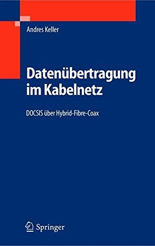 Datenübertragung im Kabelnetz: DOCSIS über Hybrid-Fibre-Coax (German Edition)