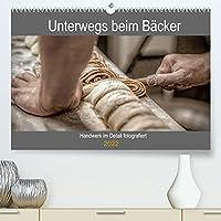 Unterwegs beim Baecker (Premium, hochwertiger DIN A2 Wandkalender 2022, Kunstdruck in Hochglanz): Handwerk im Detail fotografiert (Geburtstagskalender, 14 Seiten )