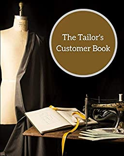 The Tailor's  Customer Book: Keep track of customers details with this traditional management system. Store measurements, birthdays & more. Great for ... as small business, trades, self-employed.