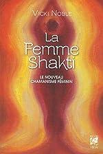 La femme shakti de Vicki Noble