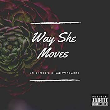 Way She Moves (feat. Icarrythegene)