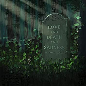 Love, and Death, and Sadness