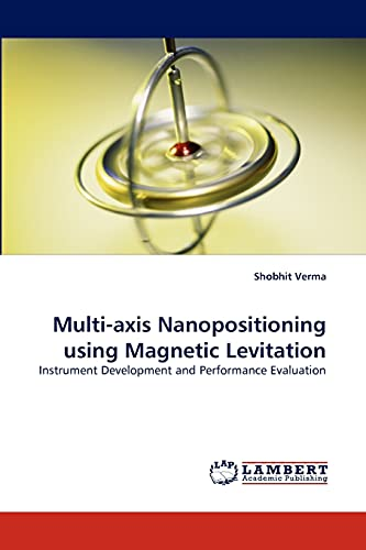 Multi-axis Nanopositioning using Magnetic Levitation: Instrument Development and Performance Evaluation