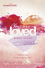 You Are Loved Bible Study: Embracing God's Love for You (BELONG)