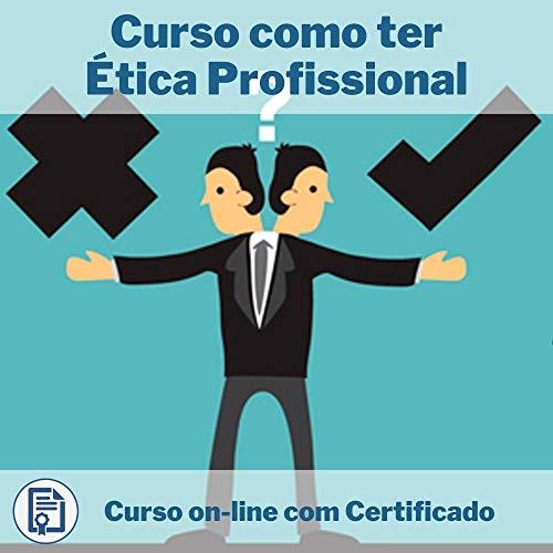 Curso Online em videoaula de como ter Ética Profissional com Certificado + 2 brindes