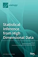 Statistical Inference from High Dimensional Data