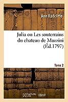 Julia Ou Les Souterrains Du Chateau de Mazzini. Tome 2