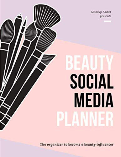 Beauty Social Media Planner: 52 Weeks Post Planner, Goals & Content Calendar - Become an Influencer Online | Marketing Strategy & Communication | Become Successful on Insta