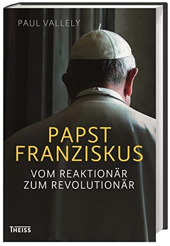 Papst Franziskus: Vom Reaktionär zum Revolutionär