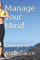 Manage your Mind: Emergence