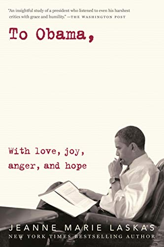 To Obama: With Love, Joy, Anger, and Hope