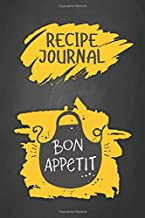 Recipe Journal Bon Appetit: Trendy Blank Recipe Journal Book to Write In Favorite Recipes & Notes - Personalized Empty Cookbook for Baking & Cooking Lovers for Recipes & Notes.