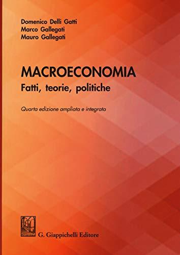 Macroeconomia. Fatti, teorie, politiche. Ediz. ampliata
