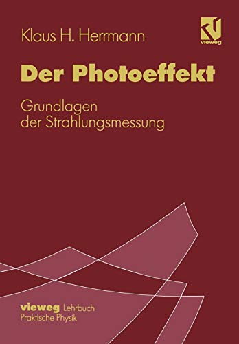 Der Photoeffekt: Grundlagen der Strahlungsmessung (German Edition)