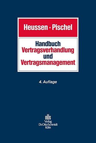 Handbuch Vertragsverhandlung und Vertragsmanagement: Planung, Verhandlung, Design und Durchführung von Verträgen