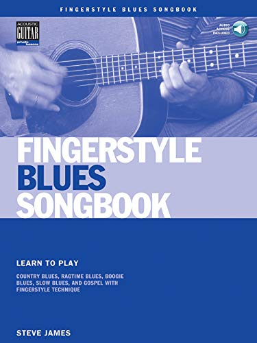 Fingerstyle Blues Songbook: Learn to Play Country Blues, Ragtime Blues, Boogie Blues & More (Acoustic Guitar Private Lessons)
