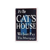 それは猫の家ですティンサイン壁鉄の絵レトロプラークヴィンテージ金属板装飾ポスターおかしいポスター吊り工芸品バーガレージカフェホーム