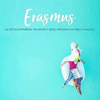 Erasmus (La sottile differenza tra amore e sesso spiegatami da Pablo & Miguel)