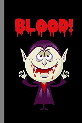 Blood!: Spooky Vampire Halloween Party Scary Hallows Eve All Saint's Day Celebration...