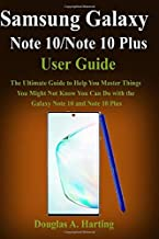 Samsung Galaxy Note 10/Note 10 Plus Guide: The Ultimate Guide to Help You Master Things You Might Not Know You Can Do with the Galaxy Note 10 and Note 10 Plus