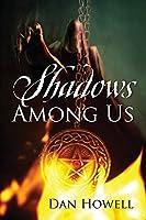 Shadows Among Us