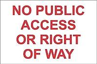 パブリックアクセスまたは権利のない メタルポスタレトロなポスタ安全標識壁パネル ティンサイン注意看板壁掛けプレート警告サイン絵図ショップ食料品ショッピングモールパーキングバークラブカフェレストラントイレ公共の場ギフト