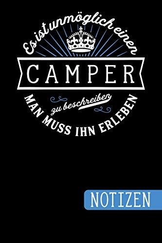 Es ist unmöglich einen Camper zu beschreiben: Man muss ihn erleben - blanko Notizbuch | Journal | To Do Liste für Camper - über 100 linierte Seiten ... Notizen - Tolle Geschenkidee als Dankeschön