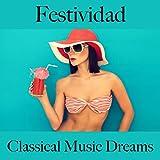 Festividad: Classical Music Dreams - Los Mejores Sonidos Para Celebrar