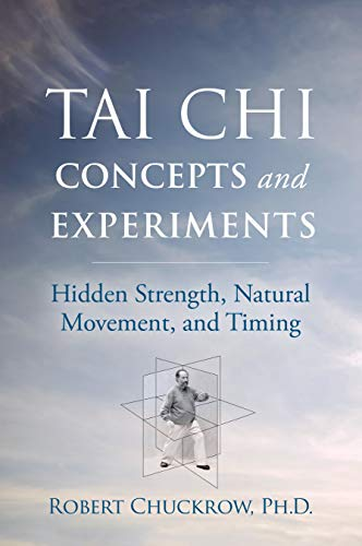 Tai Chi Concepts and Experiments: H…