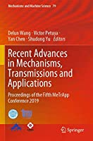 Recent Advances in Mechanisms, Transmissions and Applications: Proceedings of the Fifth MeTrApp Conference 2019 (Mechanisms and Machine Science (79))