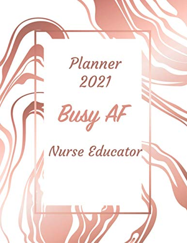 Compare Textbook Prices for Busy AF 2021 Planner Nurse Educator: Monthly and Weekly Calender - 2021 Planner for Nurse Educator / Daily Diary Book & Yearly Planner / Retirement,Christmas,Thanksgiving,Birthday,Coworker Gifts  ISBN 9798563173736 by 2021 Planner, ODANE