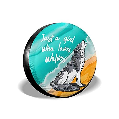 QQIAEJIA Just A Girl Who Loves Wolves Cubierta para Llantas Poliéster Cubierta Universal para Llantas de Rueda de Repuesto Cubiertas para ruedass autocaravanas Viajes remolques Accesorios