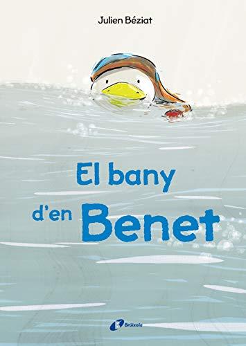 El bany d'en Benet (Catalá - A PARTIR DE 3 ANYS - ÀLBUMS