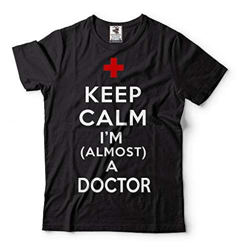 Keep Calm I am Almost a Doctor T-Shirt Funny Doctor tee Large Black