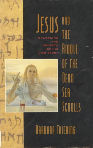 Jesus & the Riddle of the Dead Sea Scrolls: Unlocking th Secrets of His Life Story