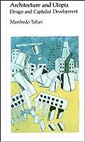 Architecture and Utopia: Design and Capitalist Development (The MIT Press)