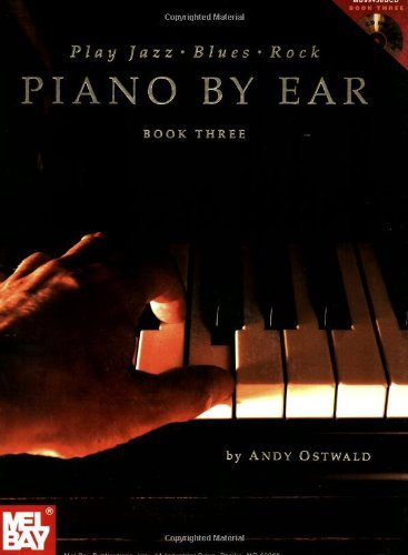 Play Jazz, Blues, & Rock Piano by Ear Book Three by Andy Ostwald (16-Jan-2004) Paperback