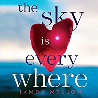 The Sky Is Everywhere                   By:                                                                                                                                 Jandy Nelson                               Narrated by:                                                                                                                                 Julia Whelan                      Length: 7 hrs and 10 mins     24 ratings     Overall 4.5