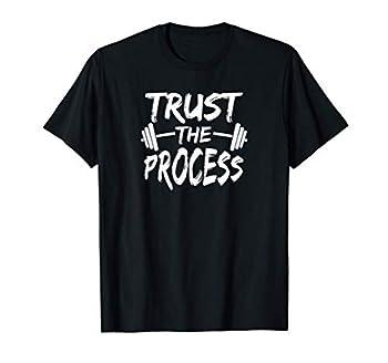 Trust The Process Motivational Quote Gym Workout Shirt T-Shirt