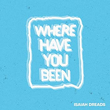 Where Have You Been