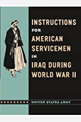 Instructions for American Servicemen in Iraq during World War II Kindle Edition