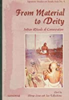 From Material to Deity: Indian Rituals of Consecration (Japanese Studies in South Asia)