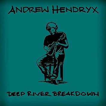 Deep River Breakdown