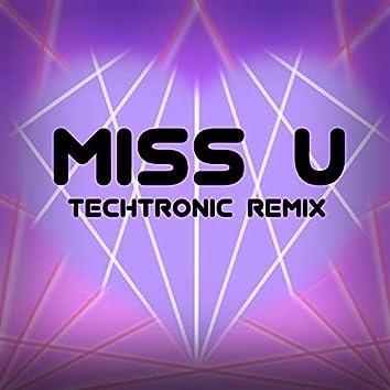 Miss U (Techtronic Remix)