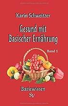 Gesund mit basischer Ernährung Band 1: Basiswissen