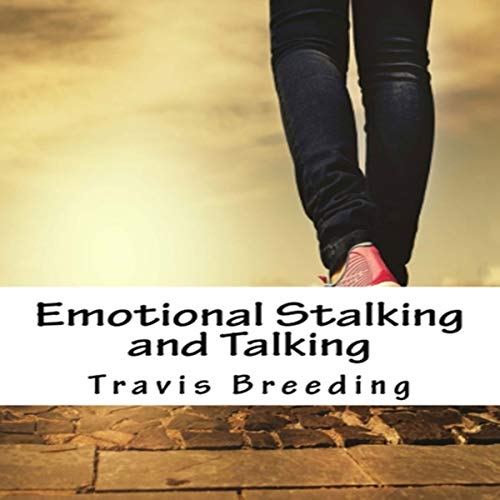 Emotional Stalking and Talking audiobook cover art